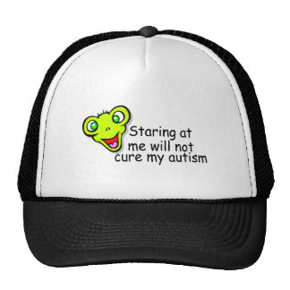 Staring At Me Will Not Cure Me Autism (Alien) Trucker Hats