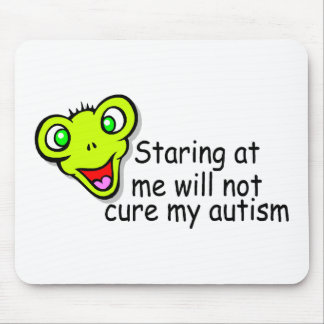 Staring At Me Will Not Cure Me Autism Alien Mouse Pad