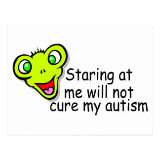 Staring At Me Will Not Cure Me Autism (Alien) Postcard