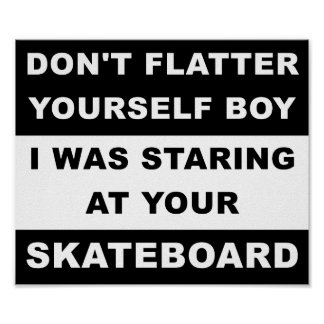 Staring at Your Skateboard Funny Poster