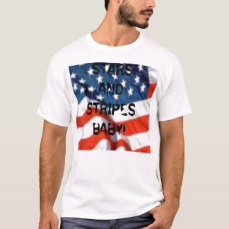 STARS AND STRIPES BABY! T-Shirt
