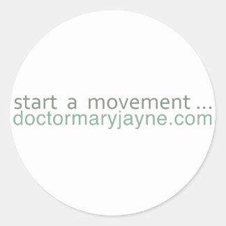 start a movement....doctormaryjayne.com classic round sticker