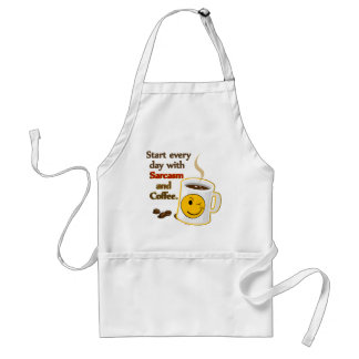 Start every day with Sarcasm and Coffee Adult Apron