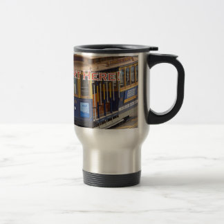 Start Here! San Francisco Cable Cars Trolley Cars Travel Mug