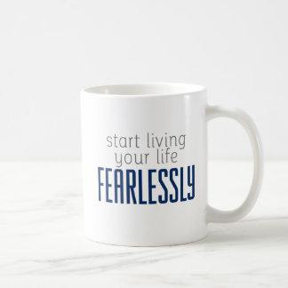 Start Living Your Life Fearlessly. Mug