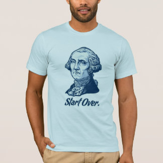 Start Over George Washington T-Shirt