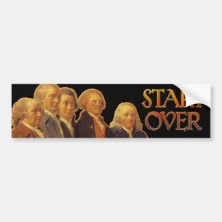Start Over! say the Framers of the Constitution Bumper Sticker