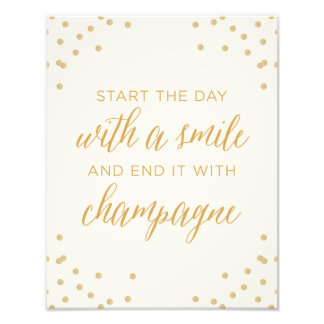 Start The Day With Smile and End It With Champagne Photo