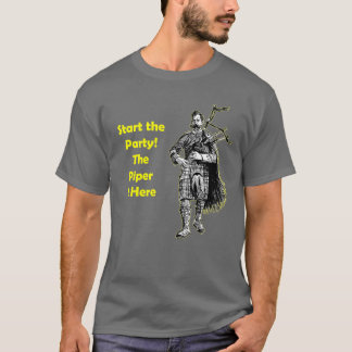 Start the Party! The Piper Is Here T-Shirt