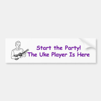 Start the Party! The Uke Player Is Here Bumper Sticker