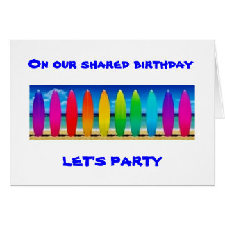 START THE PARTY TO CELEBRATE OUR SHARED BIRTHDAY CARD