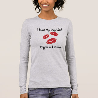 Start With Coffee & Lipstick Long Sleeve T-Shirt