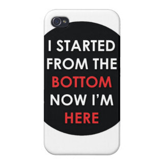 Started From the bottom now I'm here iPhone 4 case