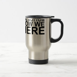 Started From The Bottom Now We Here T-Shirts.png Travel Mug