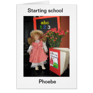 starting school Phoebe Card