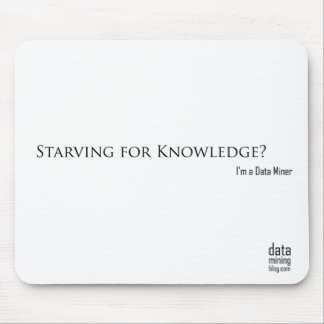 Starving for Knowledge? Mouse Pad