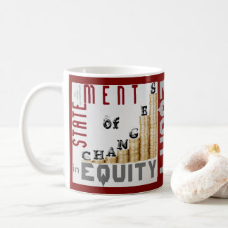 """Statement Of Changes In Equity"" Coffee Mug"