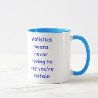 statistics means never having to say ... mug