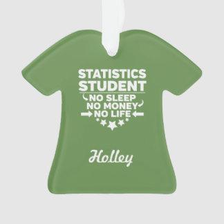 Statistics Student No Life or Money Ornament