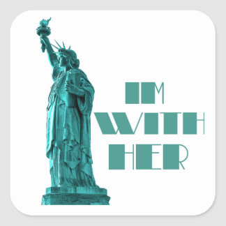 """Statue of Liberty """"I'm With  Her"""" Square Sticker"""