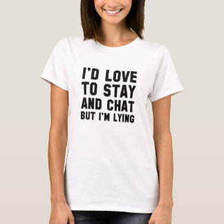 Stay And Chat T-Shirt