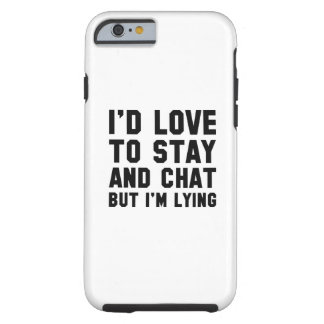 Stay And Chat Tough iPhone 6 Case