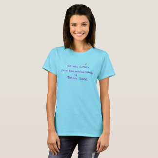 stay at home and talk to hubby or drink bee T-Shirt