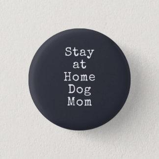Stay at Home Dog Mom Pin