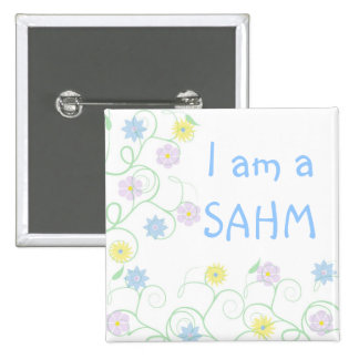 Stay at home mom  SAHM Buttons