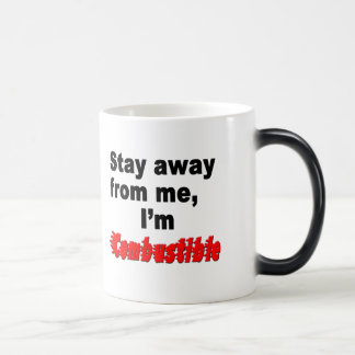 Stay Away From Me, I'm Combustible Cool Funny Cup Mugs