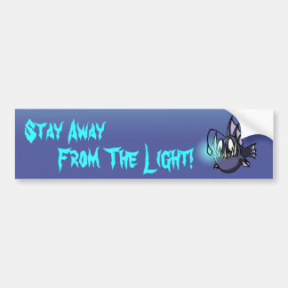 Stay Away From The Light! Bumper Sticker