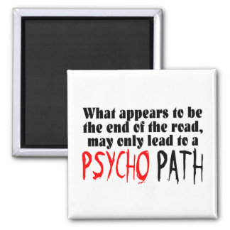 Stay Away From The Psycho Path Square Magnet