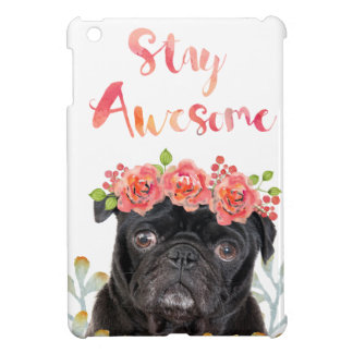 Stay Awesome Pug and watercolor flowers Case For The iPad Mini