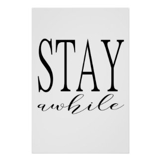 Stay Awhile Print Poster - Inspirational Poster