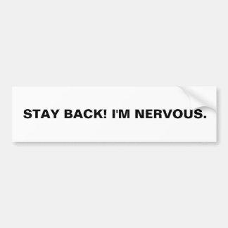 STAY BACK! I'M NERVOUS. CAR BUMPER STICKER