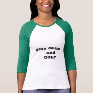 Stay calm and GOLF Women's T-shirt