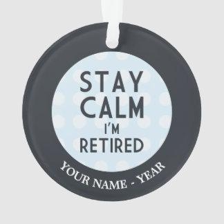 Stay Calm I'm Retired
