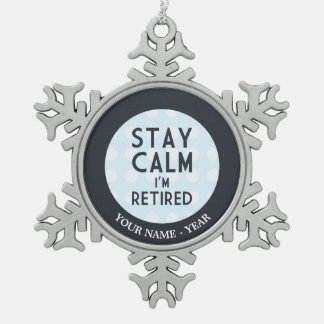 Stay Calm I'm Retired Pewter Snowflake Decoration