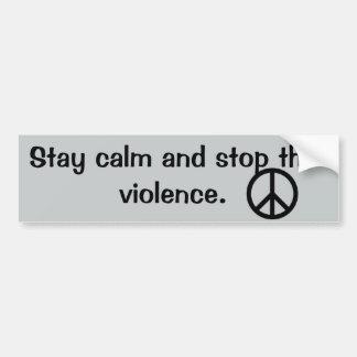 Stay Calm Stop the Violence Quote Bumper Sticker