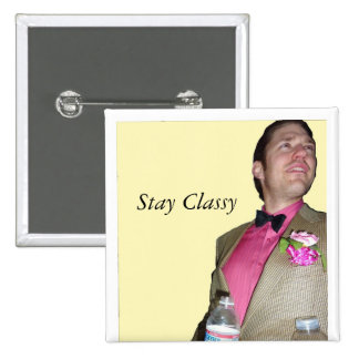 Stay Classy 15 Cm Square Badge