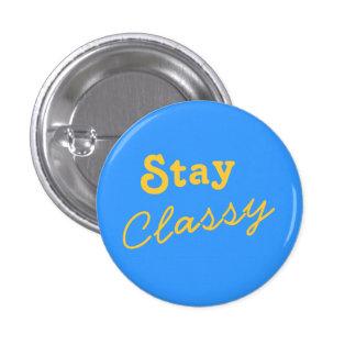 Stay Classy 3 Cm Round Badge