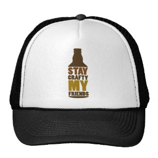 Stay Crafty My Friends, Design for Craft Beer love Cap