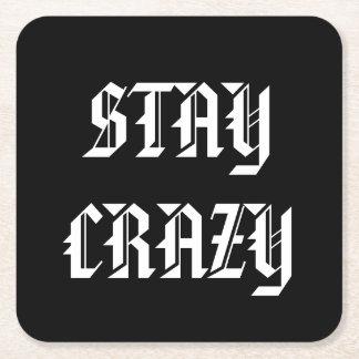 STAY CRAZY Square Coasters. Square Paper Coaster