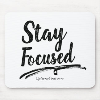 STAY FOCUSED Work Office Typography Personalized Mouse Pad