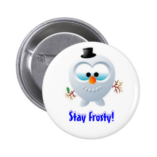 Stay Frosty! button
