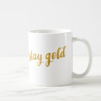 Stay Gold (Be True To Yourself) Coffee Mug