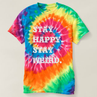 Stay Happy Stay Weird T-Shirt