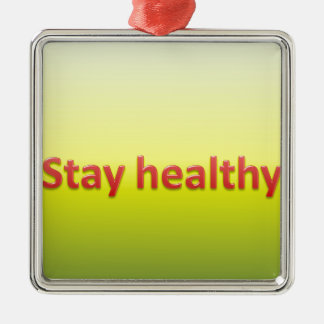 stay healthy Silver-Colored square decoration