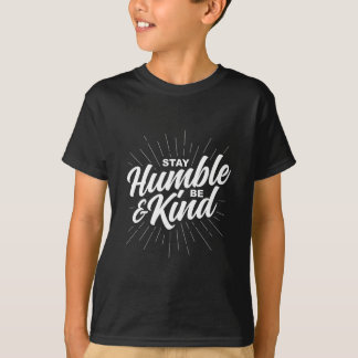 Stay Humble and Be Kind T-Shirt