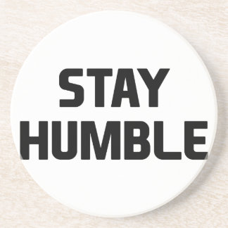 Stay Humble Coaster